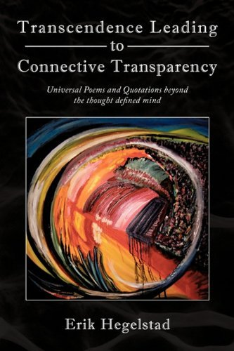 Erik Hegelstad Transcendence Leading To Connective Transparency Universal Poems And Quotations Beyond The Thought