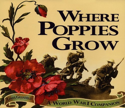 Linda Granfield Where Poppies Grow A World War I Companion