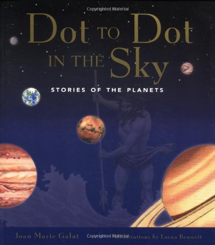Joan Galat Dot To Dot In The Sky Stories In The Planets
