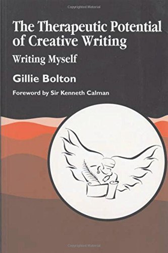 Gillie Bolton The Therapeutic Potential Of Creative Writing Writing Myself