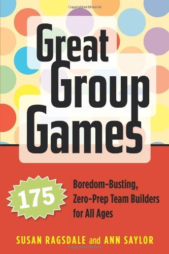 Susan Ragsdale Great Group Games 175 Boredom Busting Zero Prep Team Builders For