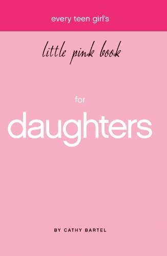 Cathy Bartel Every Teen Girl's Little Pink Book
