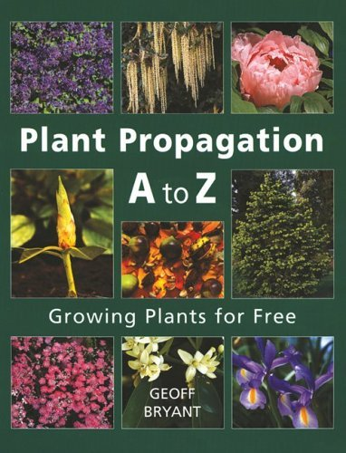 Geoff Bryant Plant Propagation A To Z Growing Plants For Free