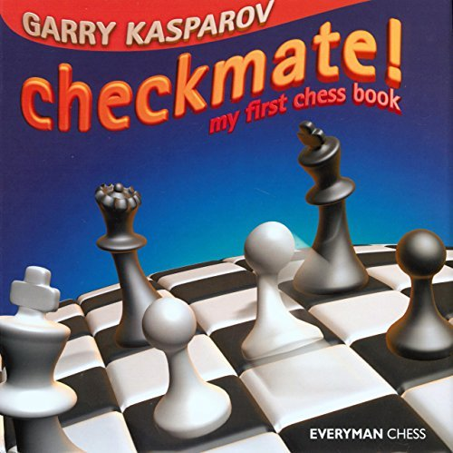 Garry Kasparov Checkmate! My First Chess Book