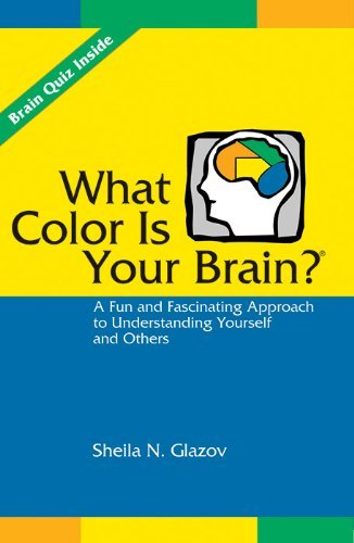 Sheila N. Glazov What Color Is Your Brain? A Fun And Fascinating Approach To Understanding Y