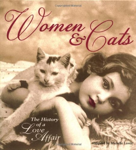Compiled By Michelle Lovric Women & Cats The History Of A Love Affair