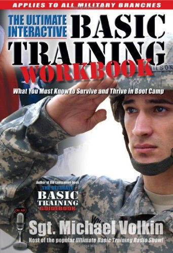 Michael Volkin The Ultimate Interactive Basic Training Workbook What You Must Know To Survive And Thrive In Boot