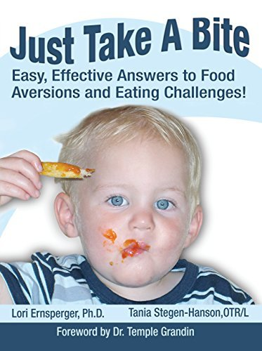 Lori Ernsperger Just Take A Bite Easy Effective Answers To Food Aversions And Eat