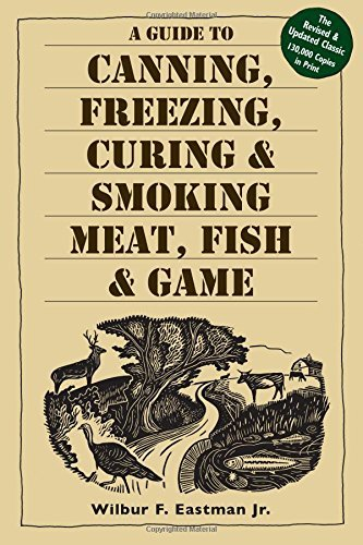 Wilbur F. Eastman Jr A Guide To Canning Freezing Curing & Smoking Me Revised And Upd