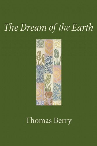 Thomas Berry The Dream Of The Earth