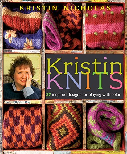 Kristin Nicholas Kristin Knits 27 Inspired Designs For Playing With Color