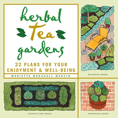 Marietta Marshall Marcin Herbal Tea Gardens 22 Plans For Your Enjoyment & Well Being
