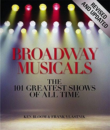 Frank Vlastnik Broadway Musicals The 101 Greatest Shows Of All Time Revised Update
