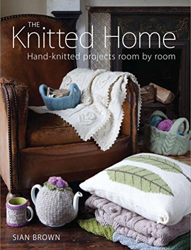 Sian Brown The Knitted Home Hand Knitted Projects Room By Room