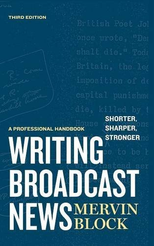 Mervin Block Writing Broadcast News Shorter Sharper Stronger A Professional Handbook 0003 Edition;revised