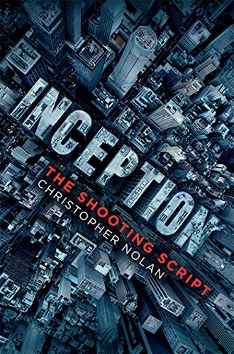 Christopher Nolan Inception The Shooting Script