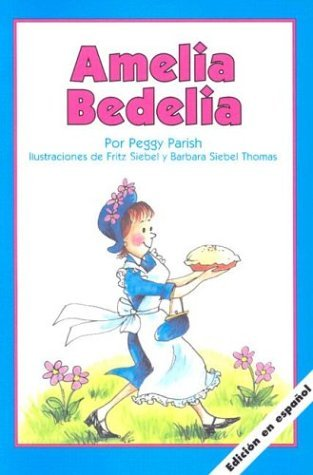 Fritz Siebel Barbara Siebel Thomas Peggy Parish Ya Amelia Bedelia (spanish Edition)