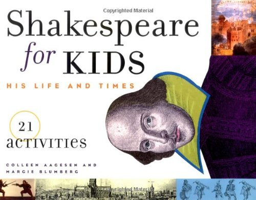 Colleen Aagesen Shakespeare For Kids His Life And Times 21 Activities