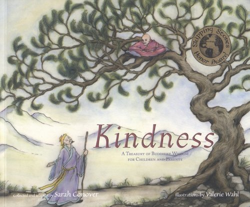 Valerie Wahl Kindness A Treasury Of Buddhist Wisdom For Children And Pa