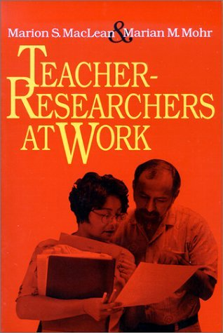 Marion S. Maclean Teacher Researchers At Work
