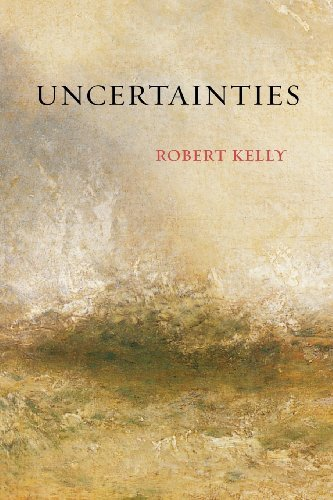 Robert Kelly Uncertainties
