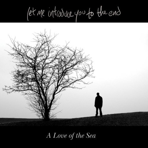 Let Me Introduce You To The End Love Of The Sea