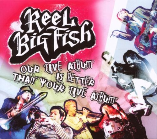 Reel Big Fish Our Live Album Is Better Than Explicit Version 2 CD Incl. DVD