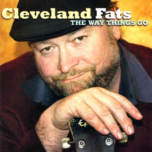Cleveland Fats Way Things Go