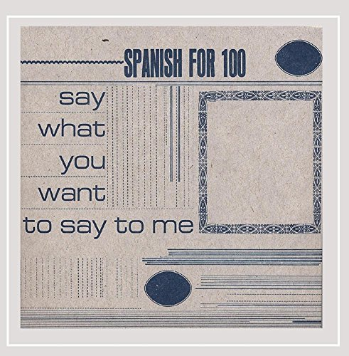 Spanish For 100 Say What You Want To Say To Me