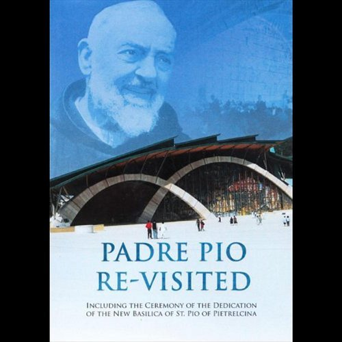 Padre Pio Re Visited Padre Pio Re Visited Nr