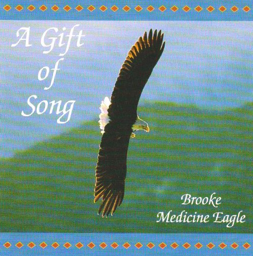 Brooke Medicine Eagle Gift Of Song