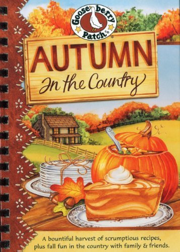 Gooseberry Patch Autumn In The Country Cookbook