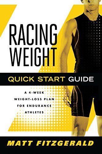 Matt Fitzgerald Racing Weight Quick Start Guide A 4 Week Weight Loss Plan For Endurance Athletes