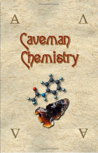 Kevin M. Dunn Caveman Chemistry 28 Projects From The Creation Of Fire To The Pro