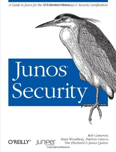 Rob Cameron Junos Security A Guide To Junos For The Srx Services Gateways An