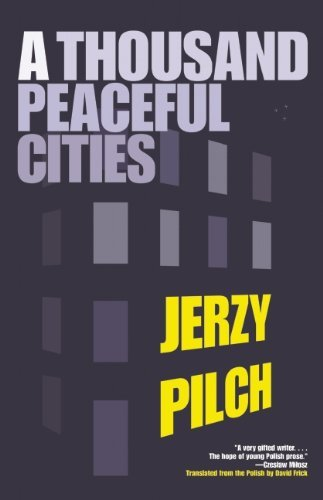 Jerzy Pilch A Thousand Peaceful Cities