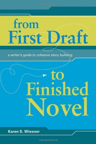 Karen S. Wiesner From First Draft To Finished Novel A Writer's Guide To Cohesive Story Building