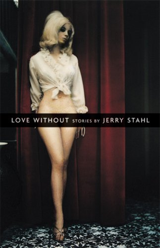 Jerry Stahl Love Without
