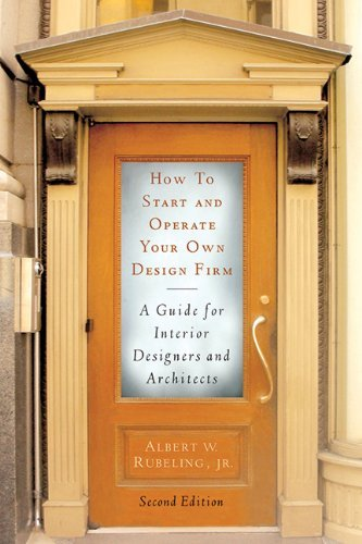 Albert W. Rubeling How To Start And Operate Your Own Design Firm A Guide For Interior Designers And Architects Se 0002 Edition;