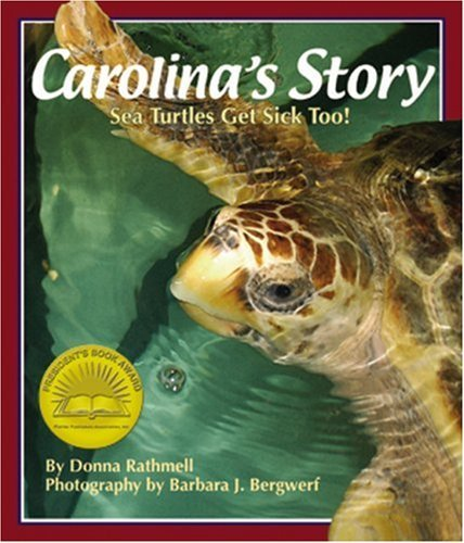 Donna Rathmell Carolina's Story Sea Turtles Get Sick Too!