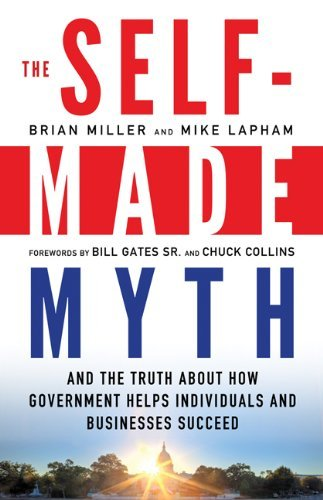 Brian Miller The Self Made Myth And The Truth About How Government Helps Individu