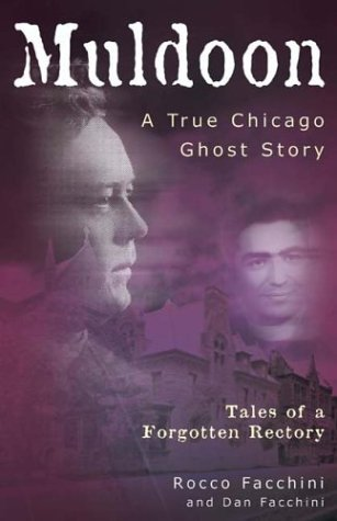 Rocco Faccini Muldoon A True Chicago Ghost Story