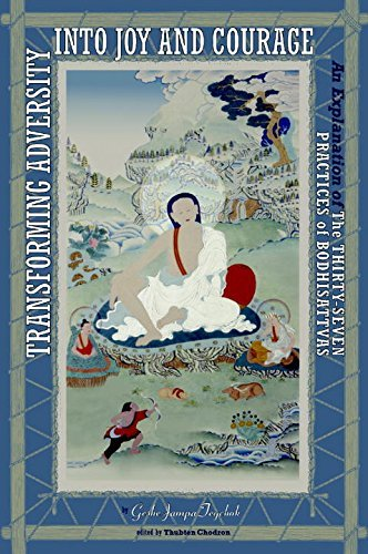 Geshe Jampa Tegchok Transforming Adversity Into Joy And Courage An Explanation Of The Thirty Seven Practices Of B