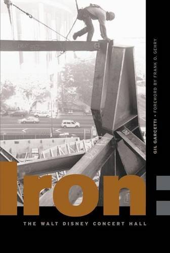 Gil Garcetti Iron Erecting The Walt Disney Concert Hall 0002 Edition;