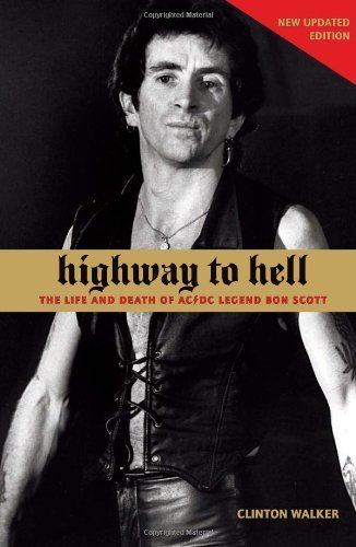 Clinton Walker Highway To Hell The Life And Times Of Ac Dc Legend Bon Scott 0002 Edition;revised