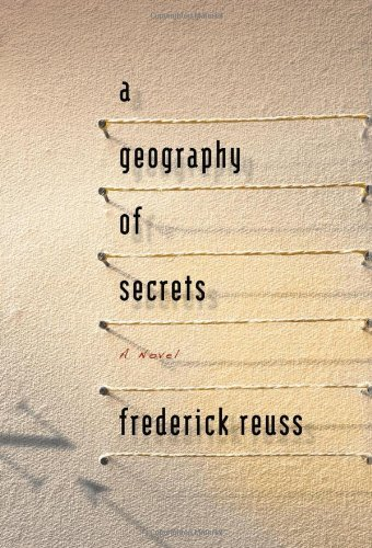 Frederick Reuss A Geography Of Secrets
