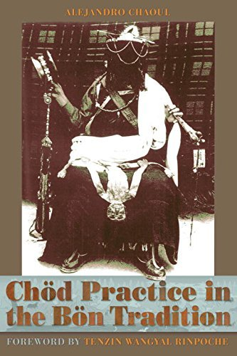 Alejandro Chaoul Chod Practice In The Bon Tradition Tracing The Origins Of Chod (gcod) In The Bon Tra
