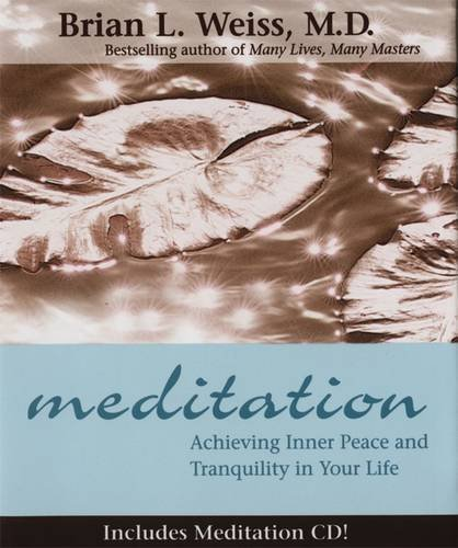 Brian L. Weiss Meditation Achieving Inner Peace And Tranquility In Your Lif