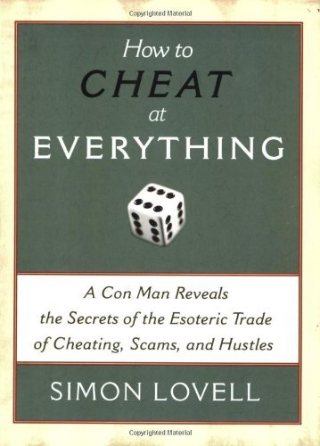 Simon Lovell How To Cheat At Everything A Con Man Reveals The Secrets Of The Esoteric Tra