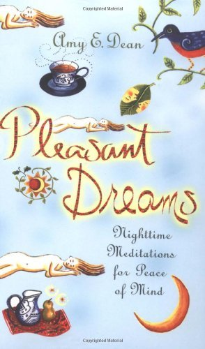 Amy E. Dean Pleasant Dreams Nighttime Meditations For Peace Of Mind